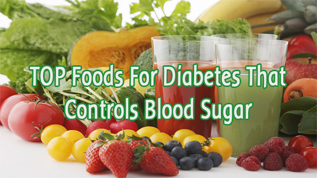 Foods For Diabetes That Controls Blood Sugar