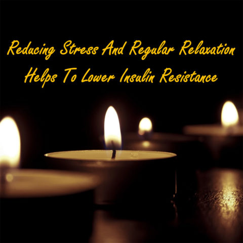 reducing-stress-can-reduce-insulin-resistance